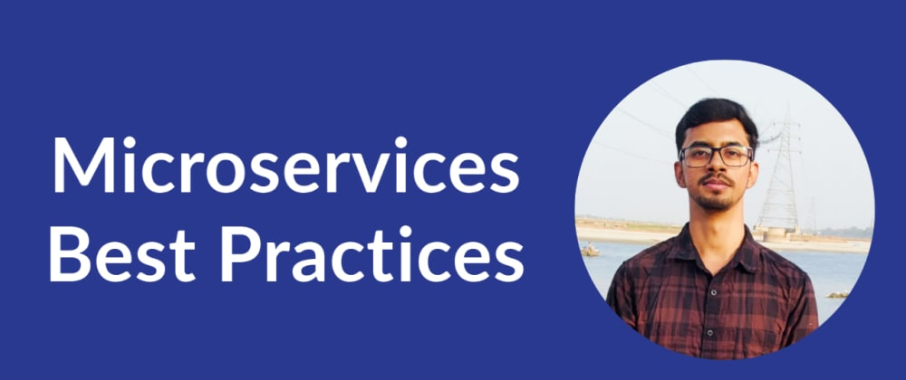 Cover image for Best Practices for Building a Microservices Architecture
