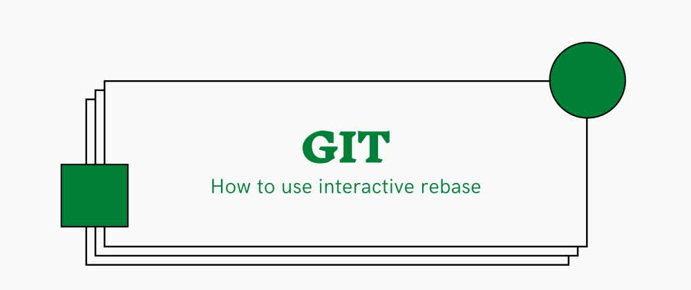Cover image for How to use interactive rebase in git