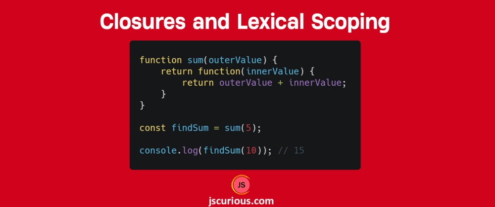 Cover image for Closures and Lexical Scoping in JavaScript