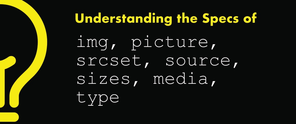 Cover image for srcset, sizes, picture, media: What you might not have known.