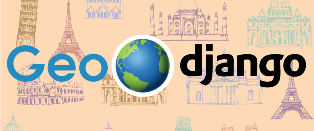 Cover image for Working with Geo🌎Django