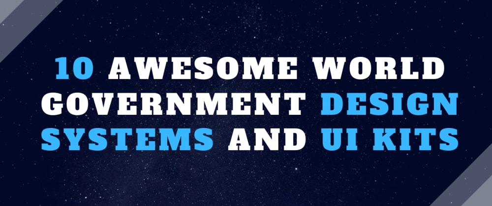 Cover image for 10 Awesome World Government Design Systems and UI Kits