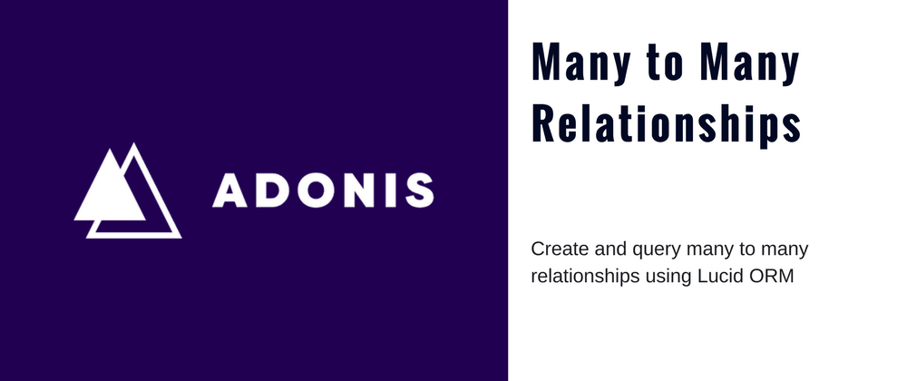 Cover image for Setup and Query Many to Many Relationships in AdonisJS