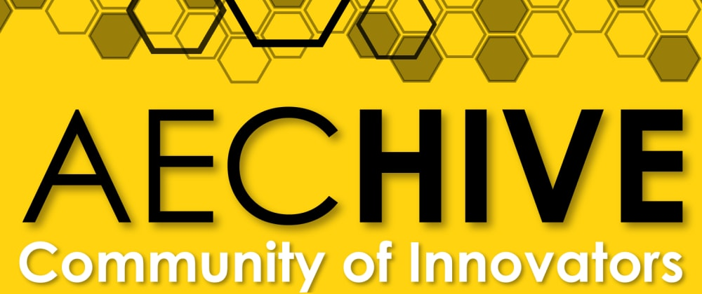 Cover image for aecHive:  Birth of a community platform for AEC innovation