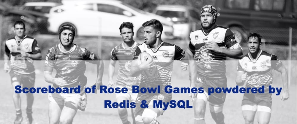 Cover image for Scoreboard of Rose Bowl Games powdered by Redis & MySQL - Use Terraform To Provision All Resources