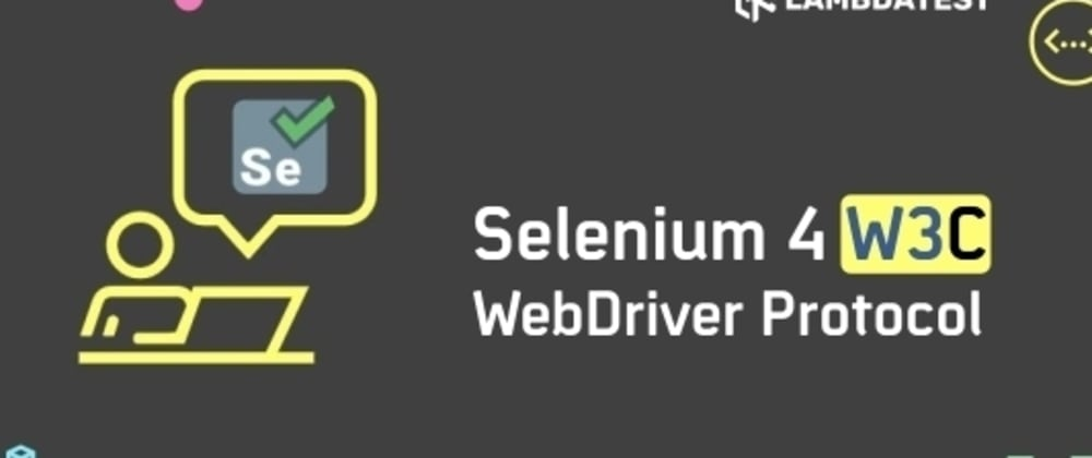 Cover image for Selenium 4 Is Now W3C Compliant: All You Need To Know