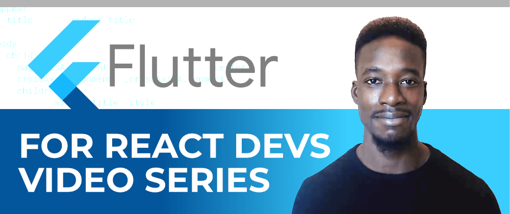 Cover image for Flutter for React developers video series