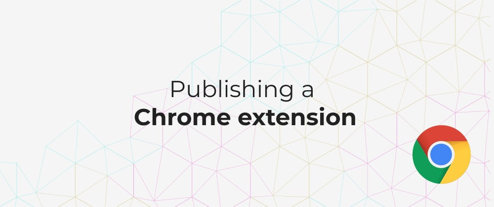Cover image for Publishing a Chrome Extension