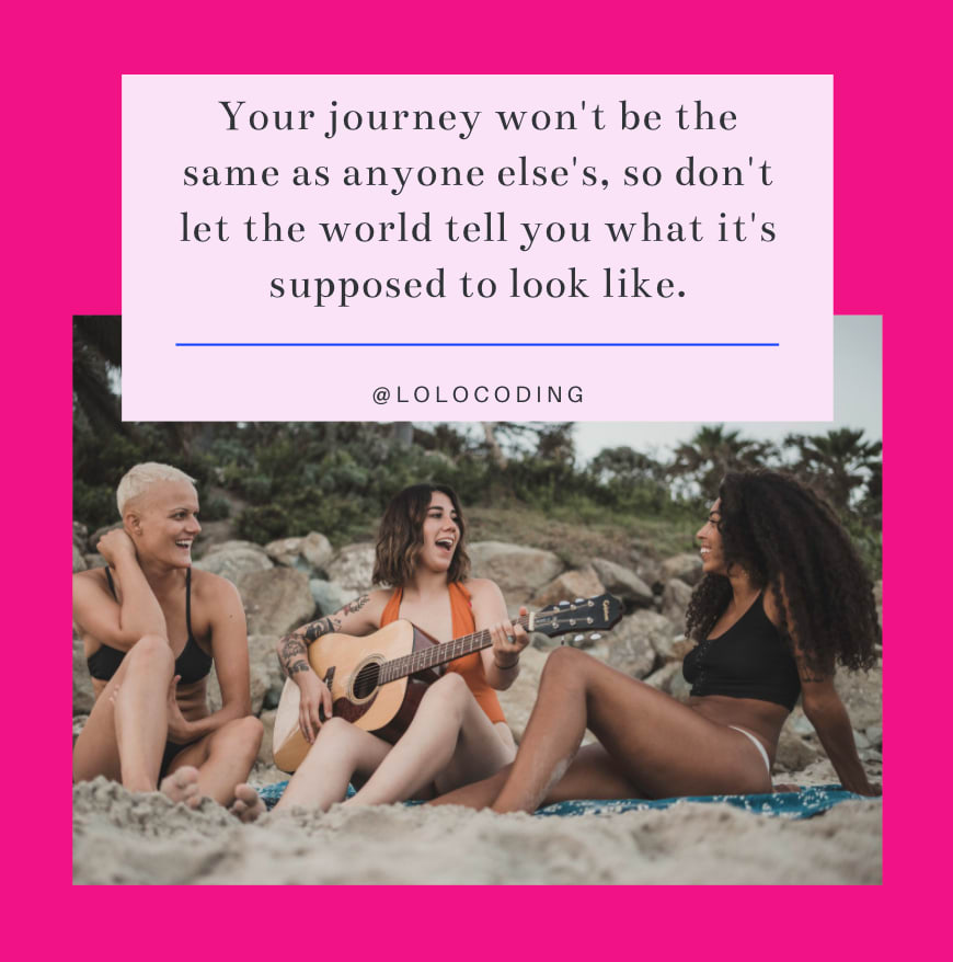 your journey will be different
