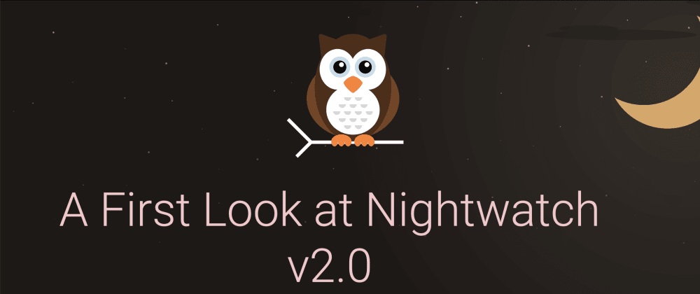 Cover image for A Look at End-to-end Testing in Nightwatch v2.0