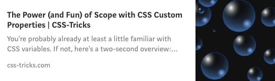 "Link to ""The Power (and fun) of scope with CSS custom properties"" article by Jhey Tompkins on CSS Tricks"