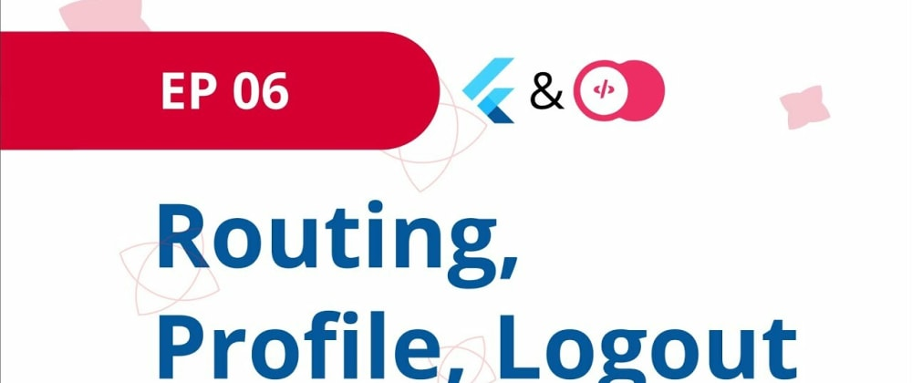 Cover image for Routing, Profile Page and Logging User Out