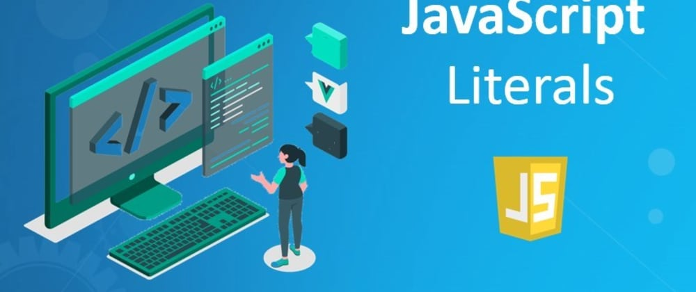 Cover image for Javascript Literals