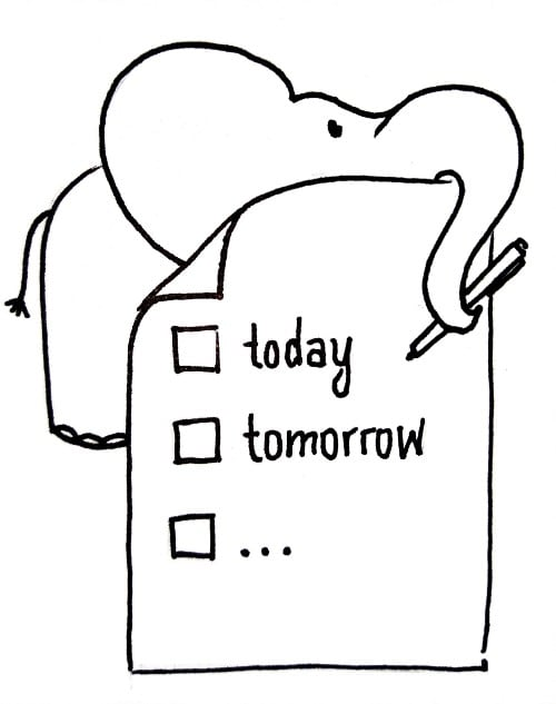 "A black and white sketch style picture of an elephant holding a pen in its trunk. There is a paper list in front of the elephant containing three list items, each with a checkmark box. The first says ""today"", the second ""tomorrow"" and the third reads "". . .""."