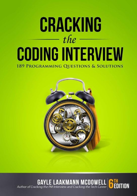 Cracking the Coding Interview: 189 Programming Questions and Solutions by Gayle Laakmann McDowell