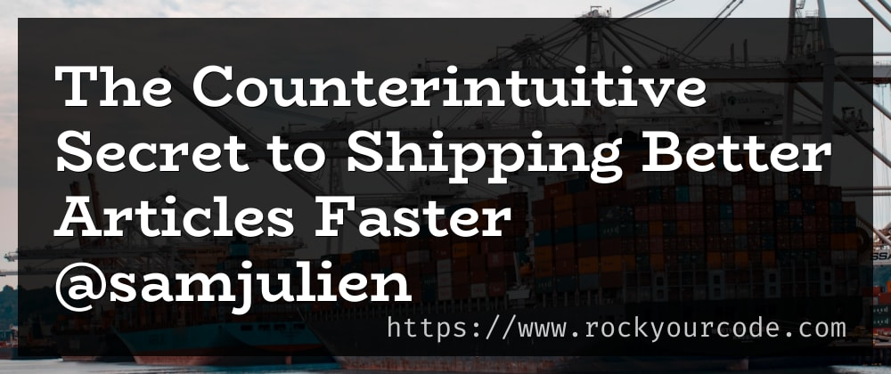 """Cover image for Notes on """"The Counterintuitive Secret to Shipping Better Articles Faster"""""""