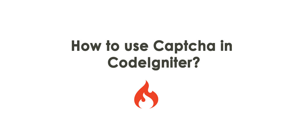 Cover image for Using codeigniter 3 CAPTCHA helper in forms