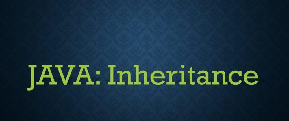 Cover image for JAVA: OOP (Inheritance)