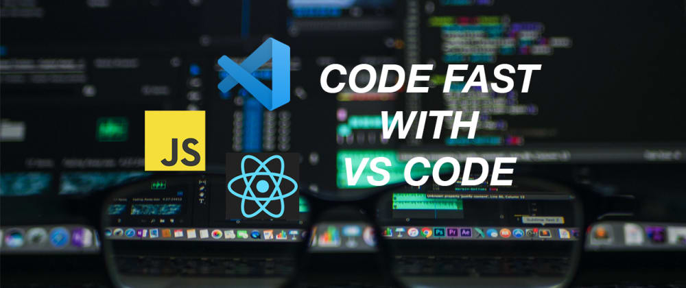 Cover image for How to write Javascript and React with VS Code FASTER!