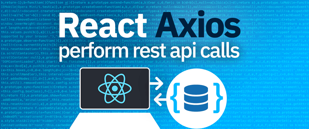 Cover image for React Axios | Tutorial for Axios with ReactJS for a REST API