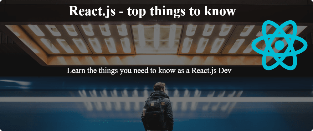 Cover image for React.js - Top things to know