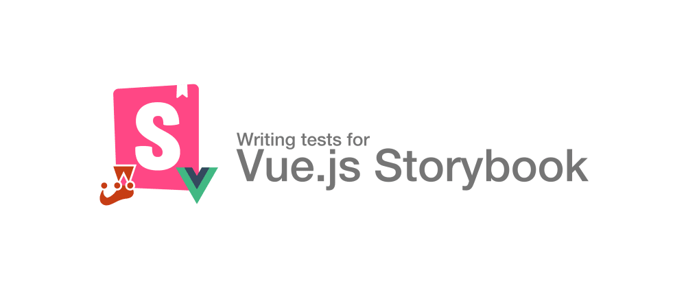 Cover image for Writing tests for Vue.js Storybook