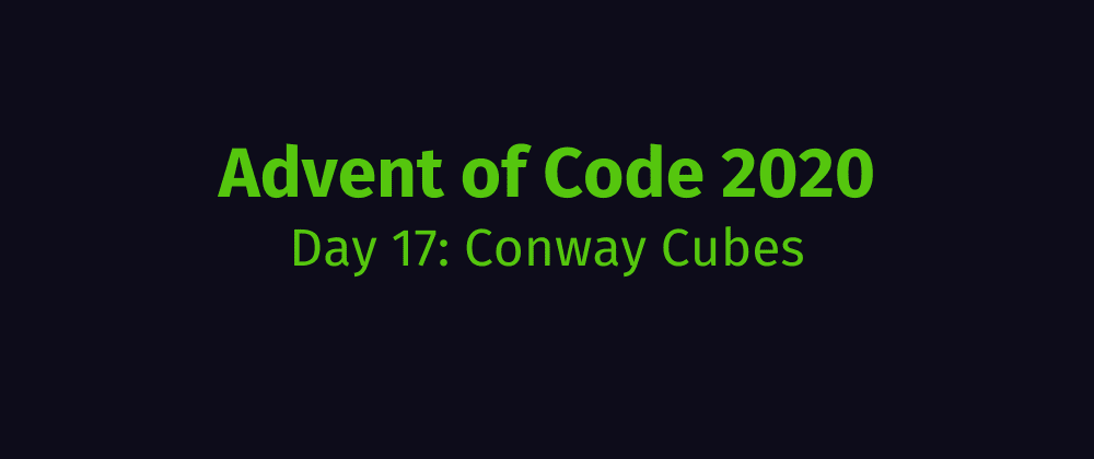 Cover image for Advent of Code 2020 Solution Megathread - Day 17: Conway Cubes