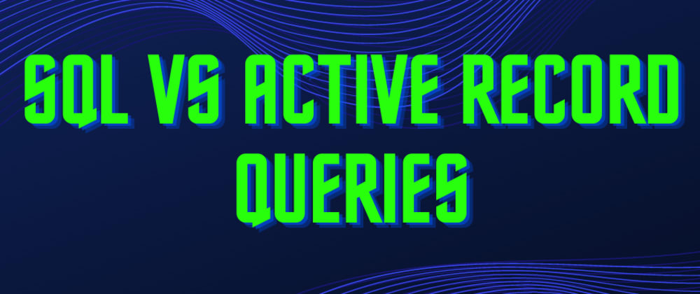 Cover image for Raw SQL vs Rails Queries