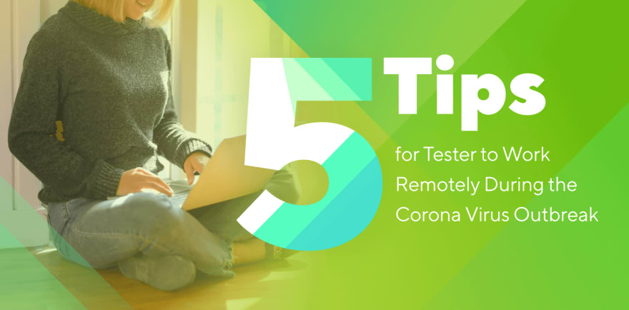 Covid-19 5 Tips for Tester to Work Remotely