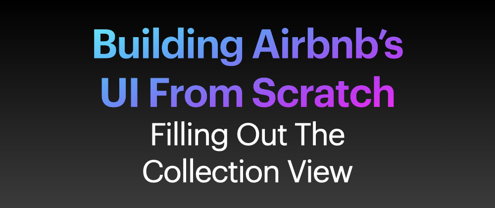 Cover image for Building Airbnb's UI From Scratch - Part 3