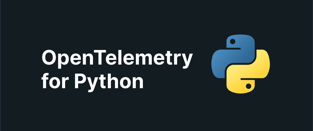 Cover image for OpenTelemetry Python: All you need to know
