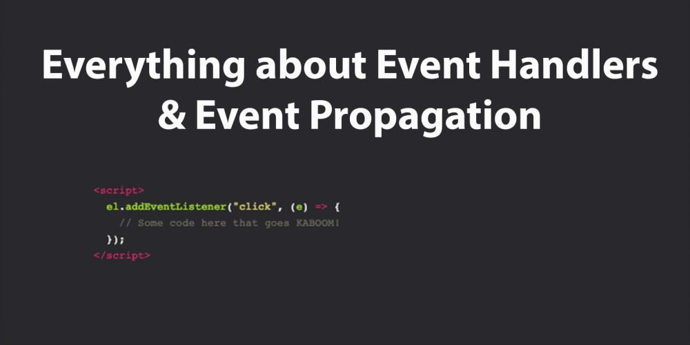 Everything about Event Handlers and Event Propagation - DEV