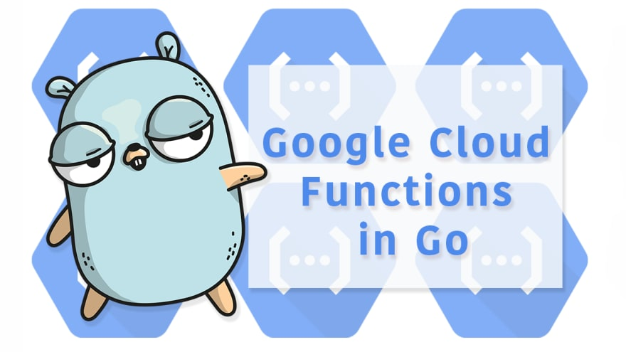 google cloud functions go