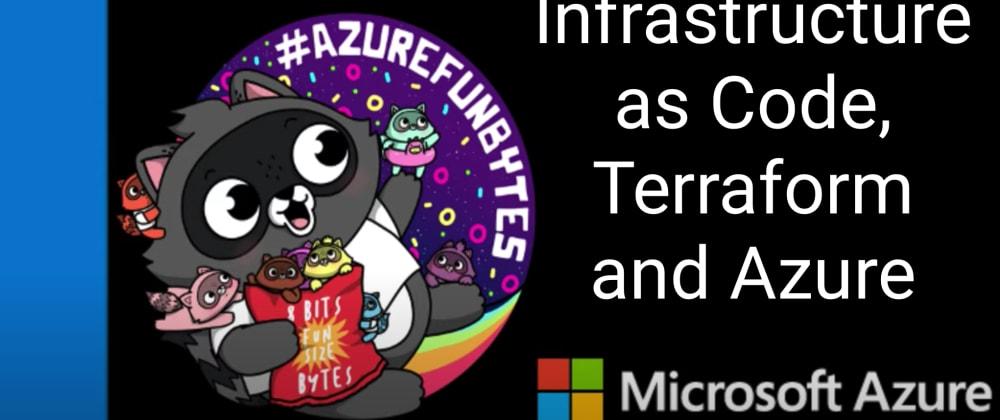 Cover image for AzureFunBytes New Episode Reminder - 8/27/2020 2 PM EDT - IaC, Terraform, and @Azure with @zdeptawa