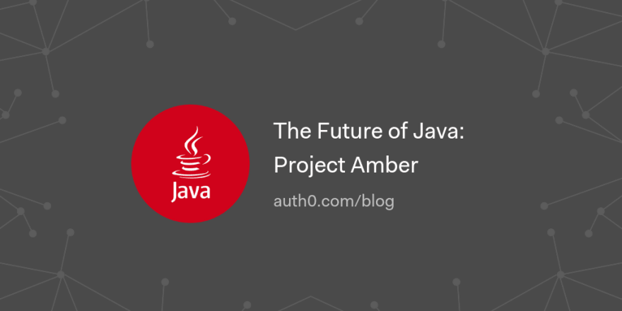 The Future of Java - Project Amber