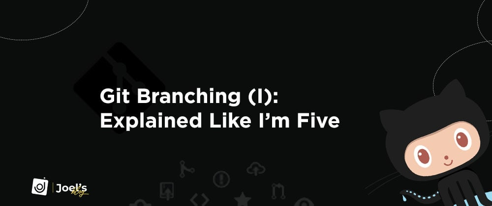 Cover image for GIT Branching (I): Explained Like I'm Five