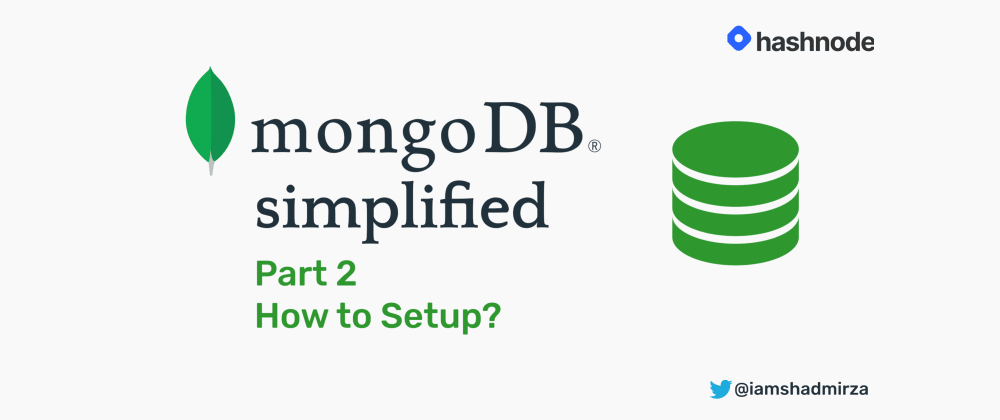 Cover image for MongoDB Simplified Part 2: How to Setup?