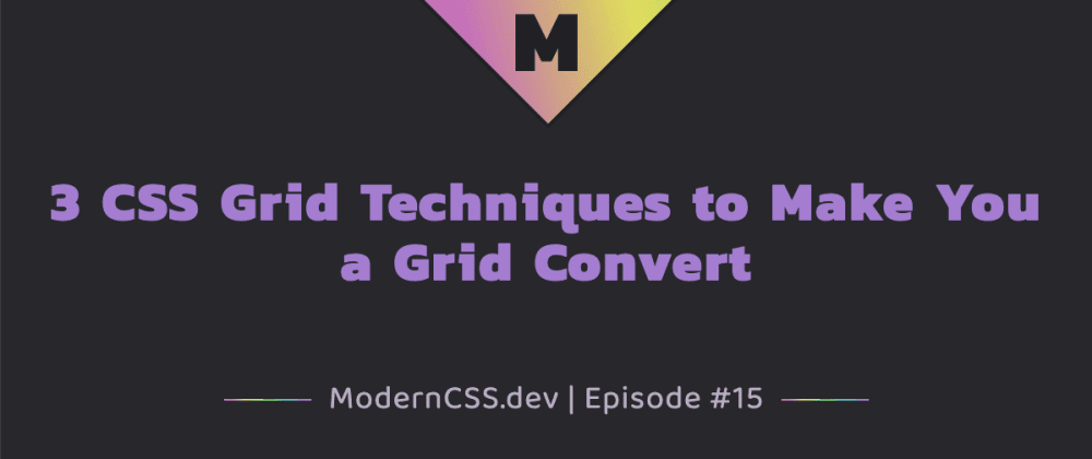 Cover image for 3 CSS Grid Techniques to Make You a Grid Convert