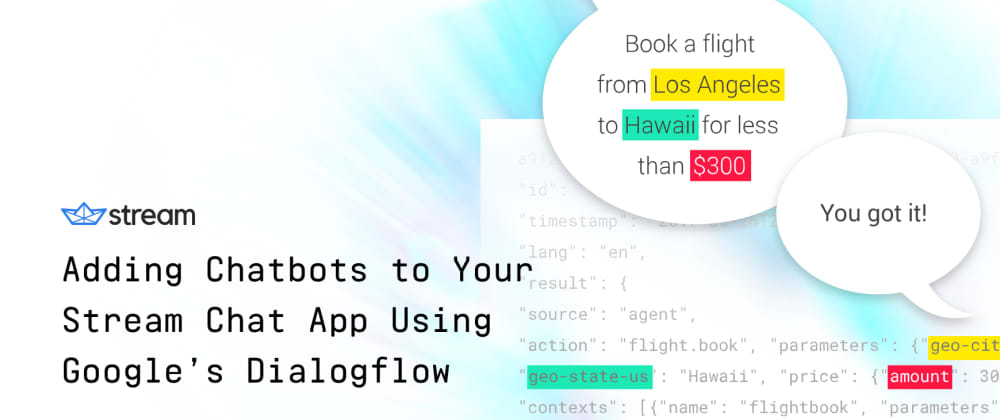Cover image for Adding Chatbots to Your Stream Chat App Using Google's Dialogflow