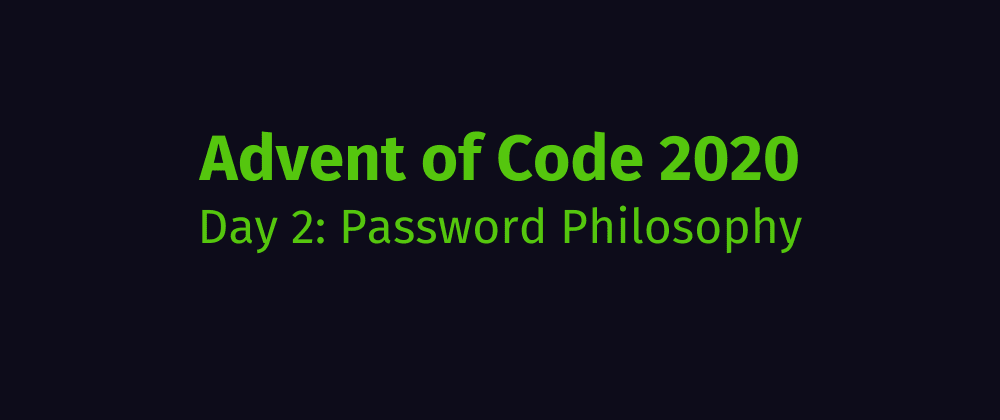 Cover image for Advent of Code 2020 Solution Megathread - Day 2: Password Philosophy