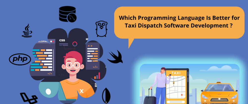 Cover image for Which Programming Language Is Best for Taxi Dispatch Software Development?