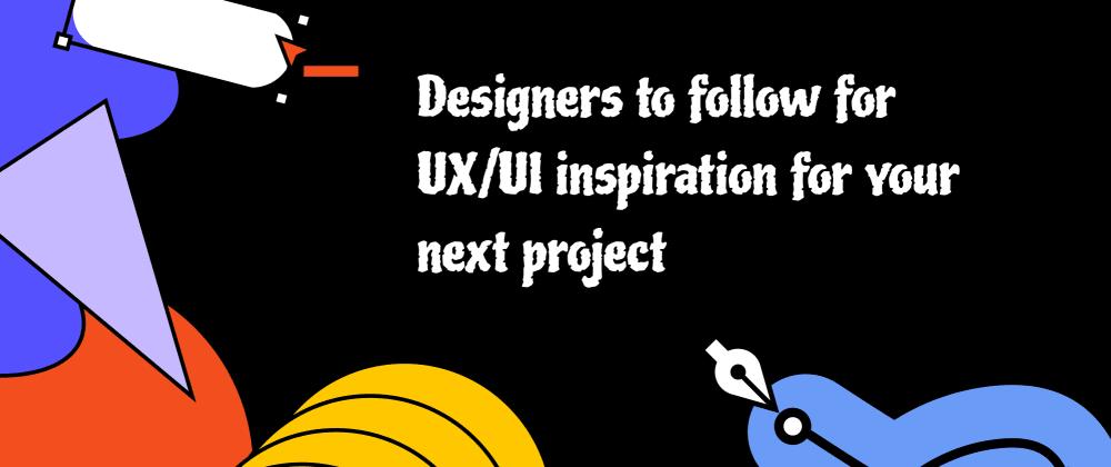Cover image for Designers to follow on Dribble or Instagram and Awwards Website for Web UI inspiration