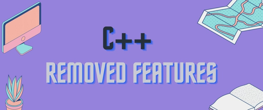 Cover image for C++ Removed Features
