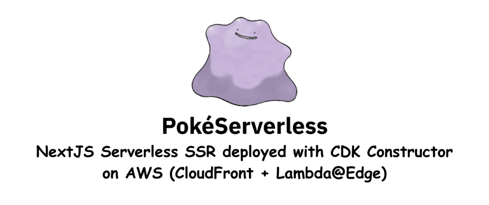 Cover image for Testing the new CDK Construct to deploy a Serverless NextJS application in CloudFront and Lambda@Edge