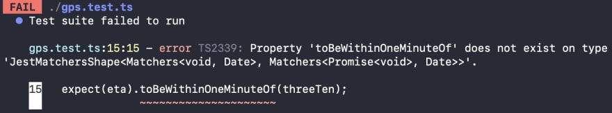 "Our tests running in the command line with the error message ""Property 'toBeWithinOneMinuteOf' does not exist on type 'JestMatchersShape<Matchers<void, Date>, Matchers<Promise<void>, Date>>'"""