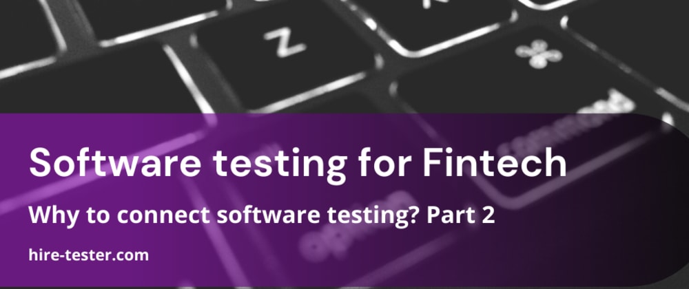 Cover image for Software testing for Fintech. Part 2