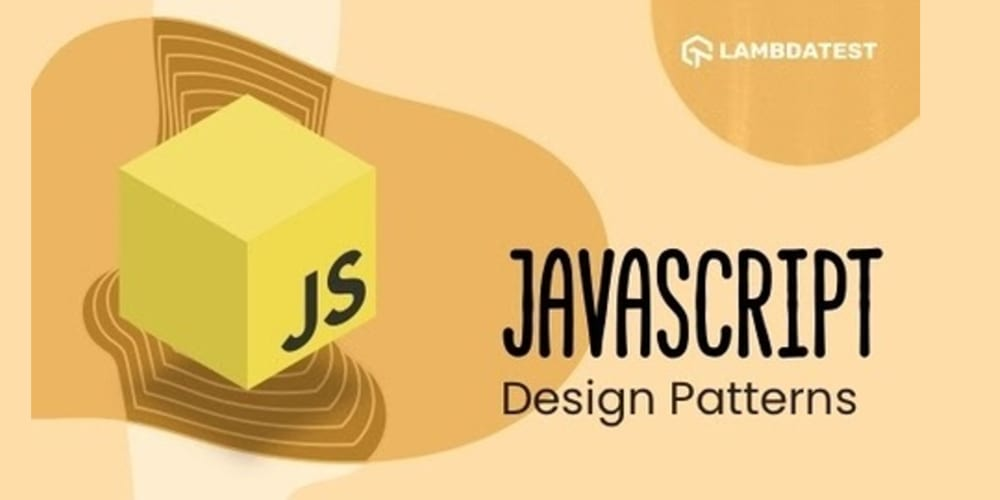 A Comprehensive Guide To JavaScript Design Patterns