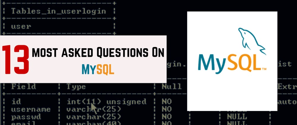 Cover image for 13 Most Asked Questions On MySQL