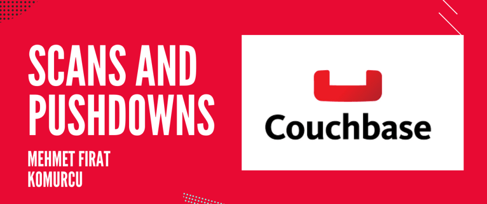 Cover image for Couchbase: Scans And Pushdowns