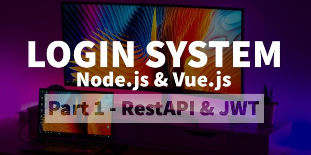 Complete login system with Node.js & Vue.js | RestAPI & JWT | Part [1/2]